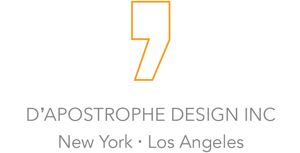 D'APOSTROPHE DESIGN INC New York Los Angeles